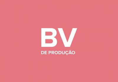 BV de Produção em pauta