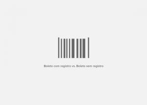 Boleto com registro vs. Boleto sem registro