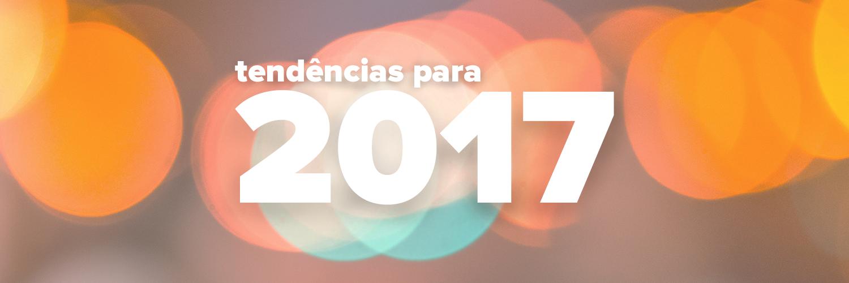 Tendências para 2017