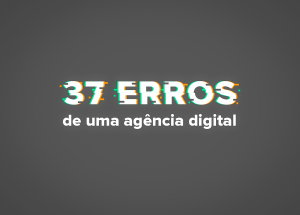 erros de uma agência digital