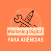 Marketing Digital para Agências