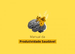 Manual da produtividade saudável no trabalho